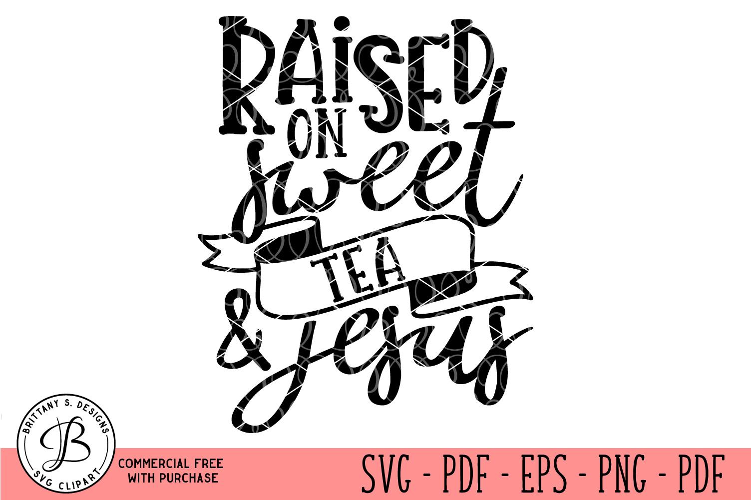 Raised On Sweet Tea SVG, Summer SVG, Jesus SVG example image 1