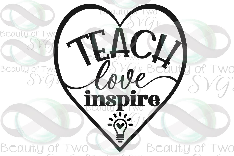 Teacher gift svg, Teach love inspire svg & png, teacher svg example image 3