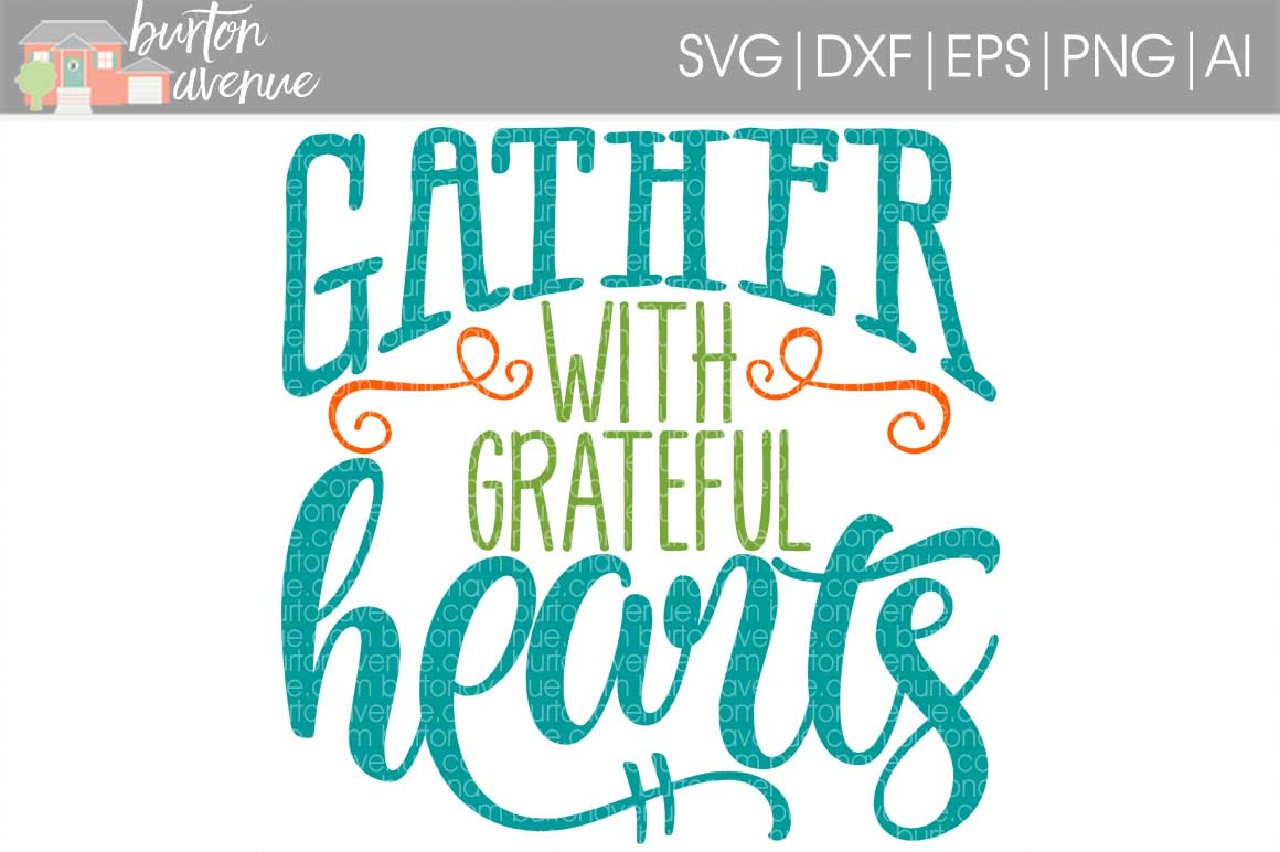 Gather with Grateful Hearts cut File - SVG DXF EPS AI PNG example image 1