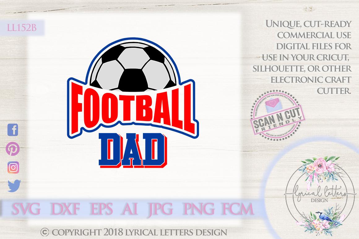Football Dad UK British Football SVG DXF Cut File LL152B example image 1