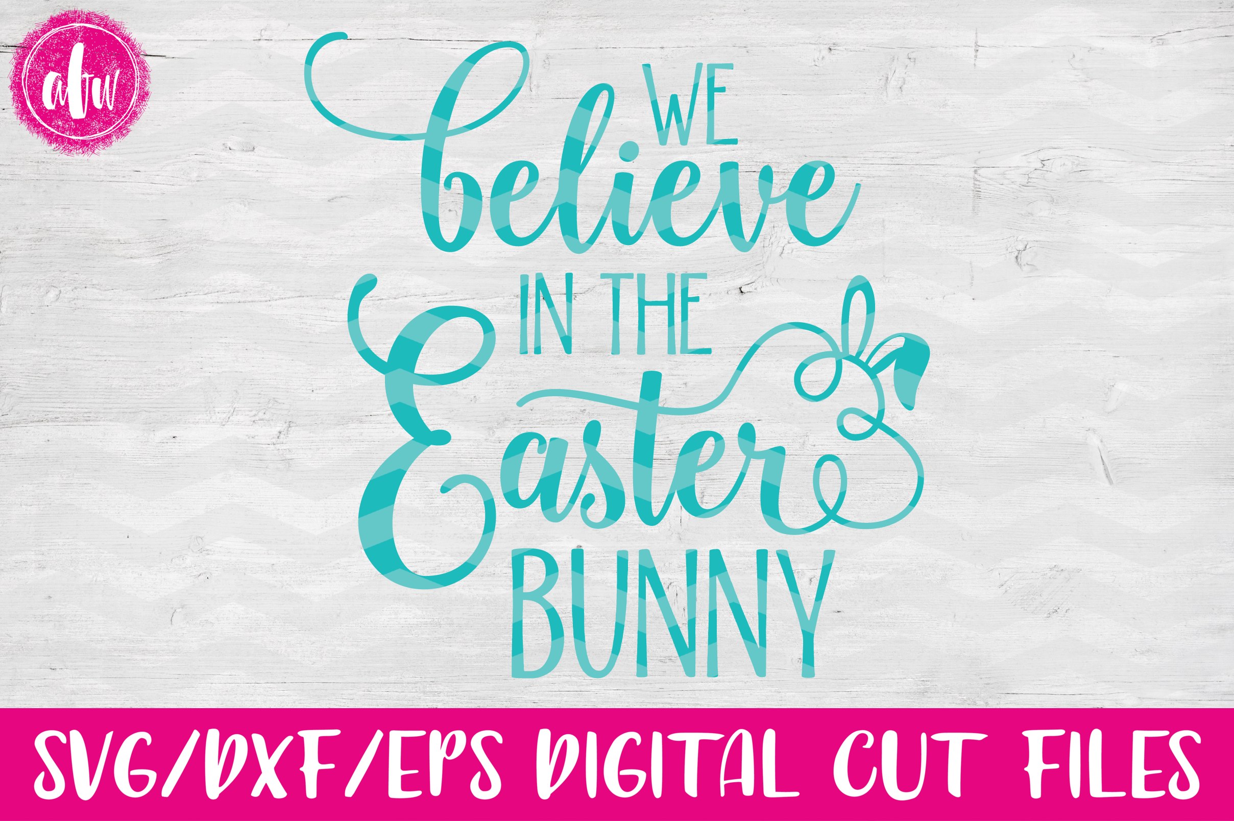 We Believe in the Easter Bunny - SVG, DXF, EPS Cut Files example image 1