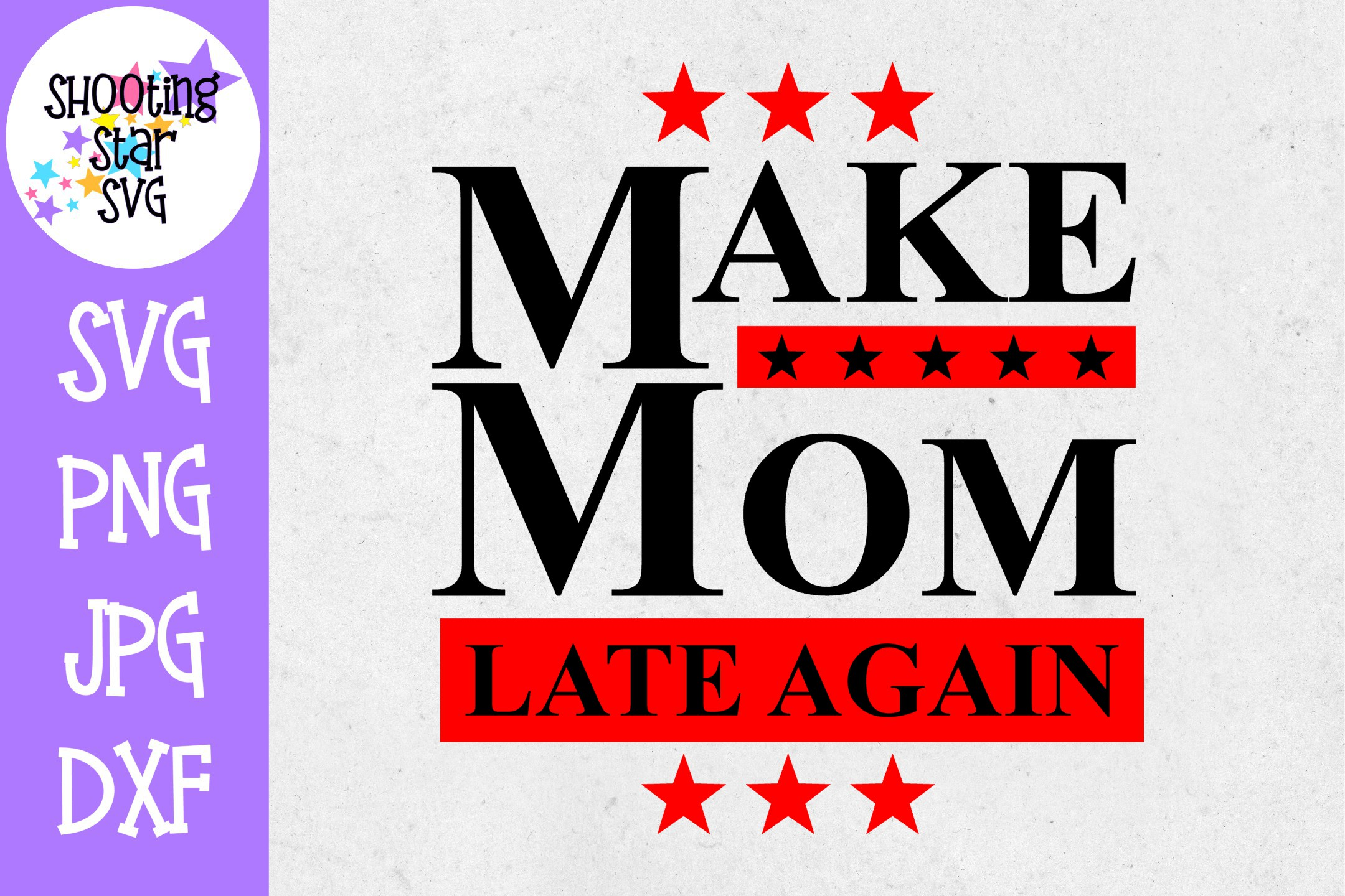 Make Mom Late Again SVG - Funny SVG - Mom SVG example image 1