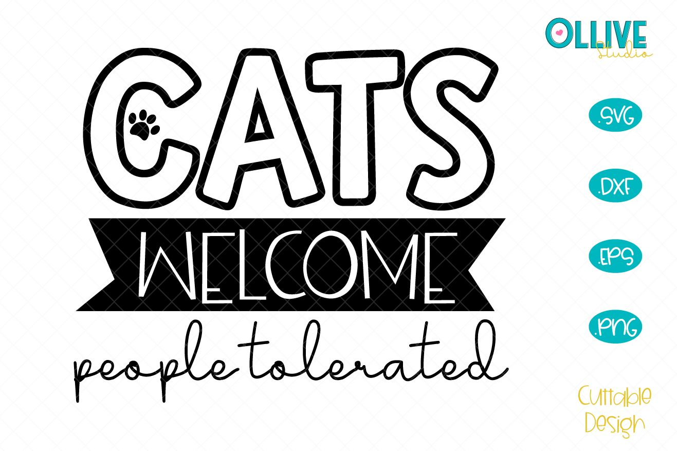 Cats Welcome, People Tolerated Sign SVG example image 1