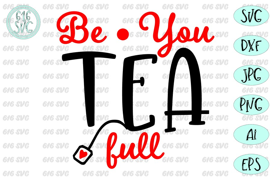 Be You Tea Full SVG, DXF, Ai, PNG example image 3