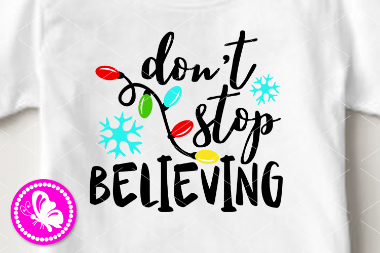 Dont stop believing svg Christmas decor Garland clip art png example image 1
