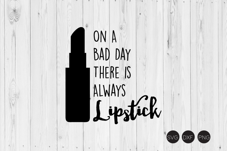 On A Bad Day There Is Always Lipstick SVG example image 1