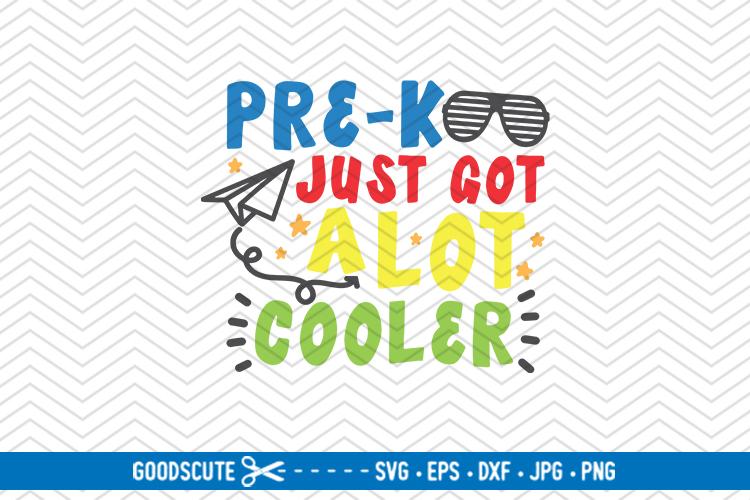 Pre-K Just Got a Lot Cooler - SVG DXF JPG PNG EPS example image 1
