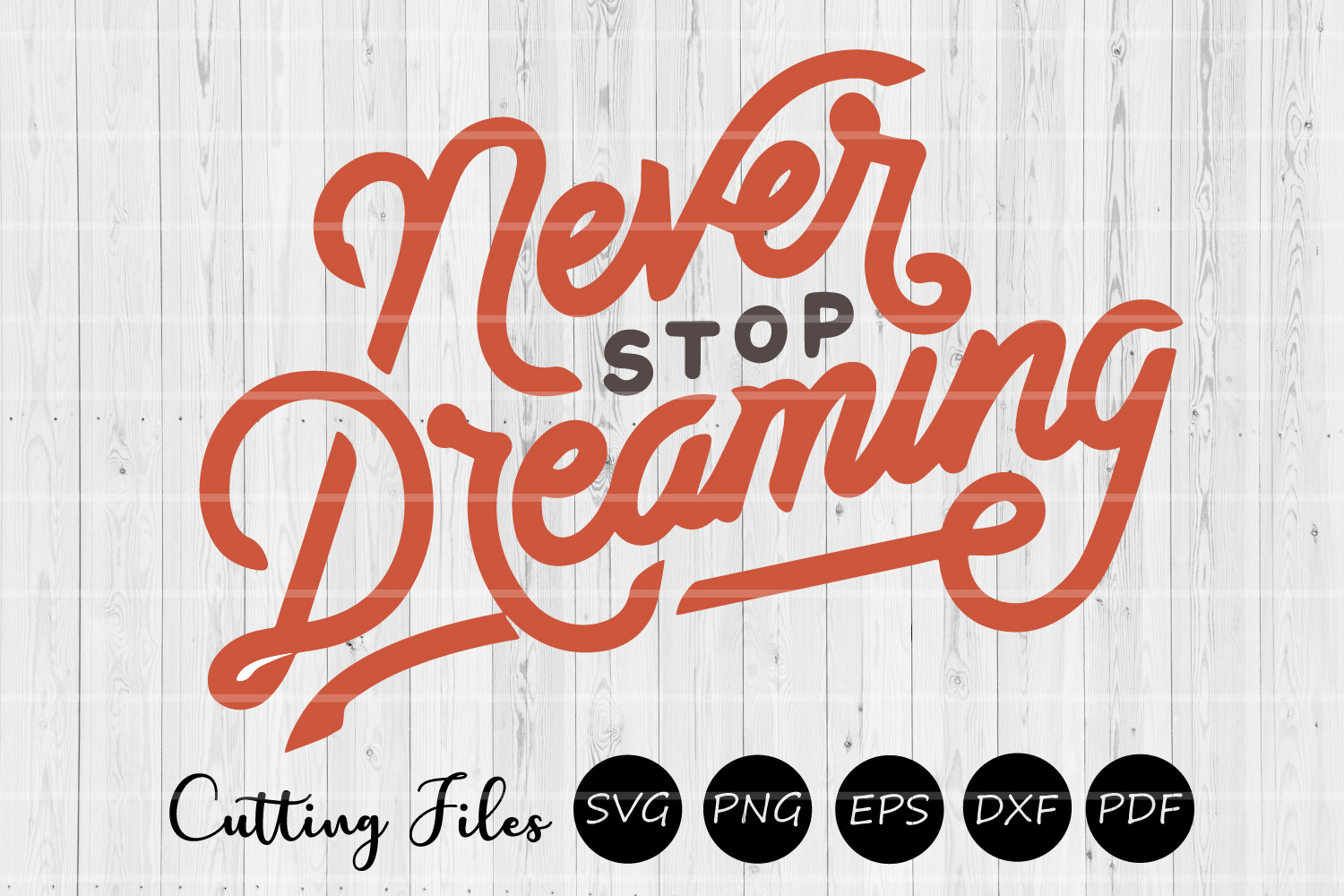 Never stop dreaming | SVG Vector File | Cutting and Printing example image 1