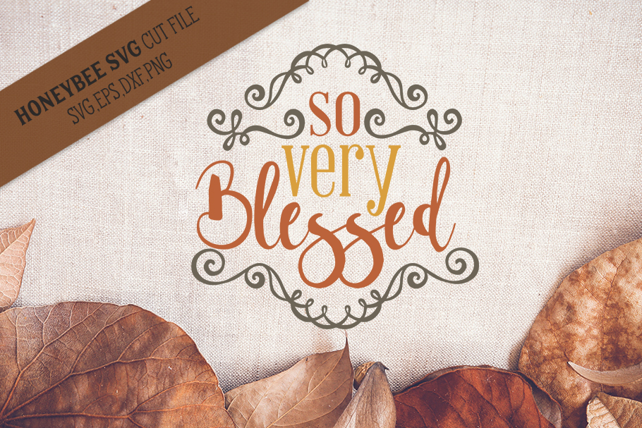 So Very Blessed svg example image 1