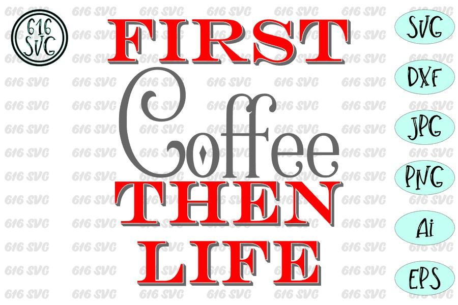 First coffee then life SVG, DXF, Ai, PNG example image 3
