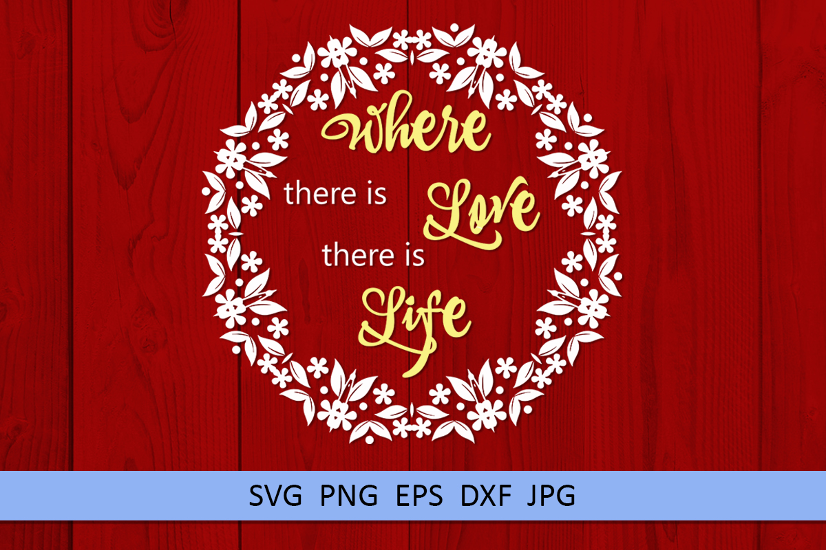 Wedding svg Where there is love there is life Love svg example image 3