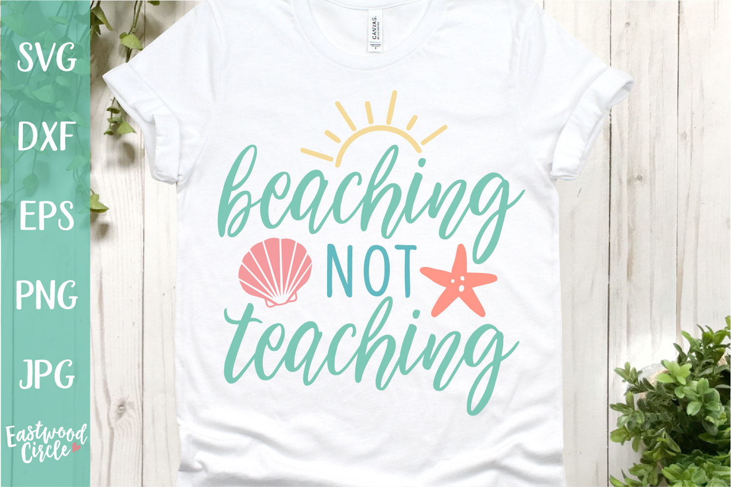 Beaching Not Teaching - A Beach SVG Cut File for Crafters example image 1