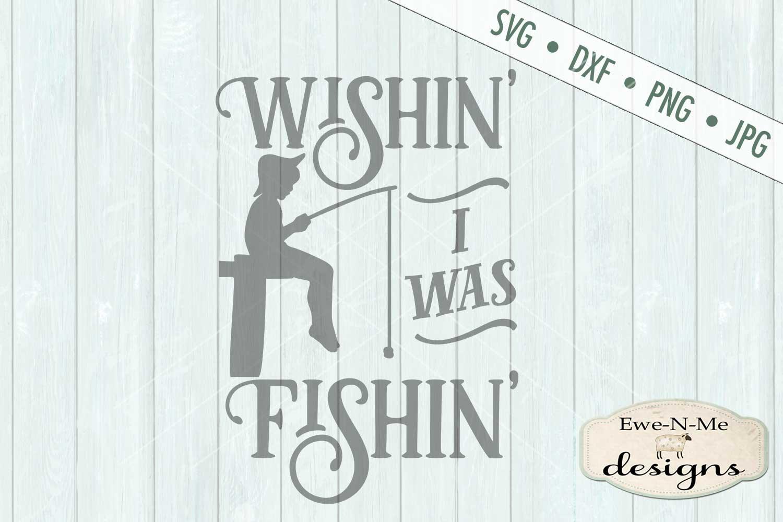 Wishin I Was Fishin Boy SVG DXF Files example image 2
