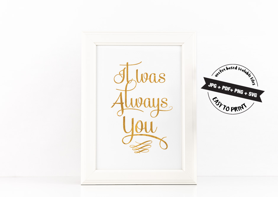 It Was Always You Poster to Print Inspirational Quote + SVG files example image 2
