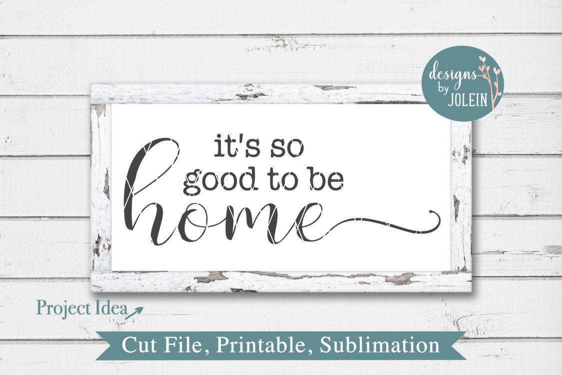It's so good to be home SVG, png, eps, DXF, sublimation example image 1