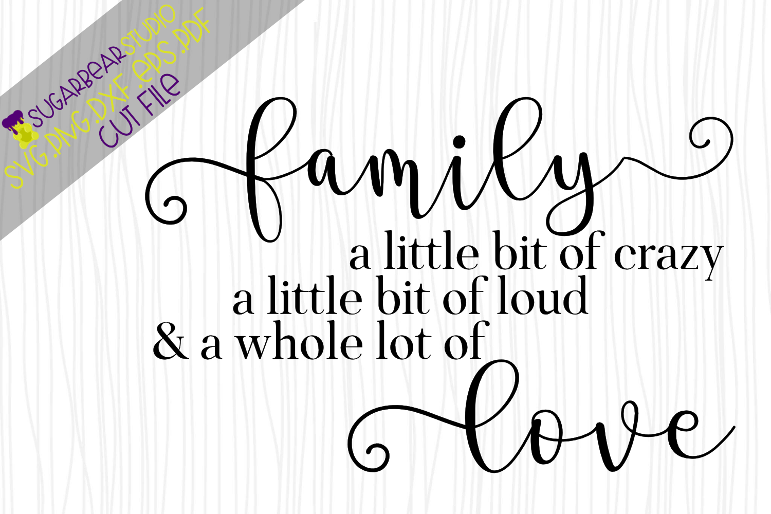 Download Family Crazy Loud Love Quote SVG