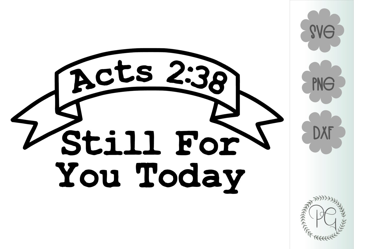 Acts 238 Still For You Today SVG DXF PNG example image 2