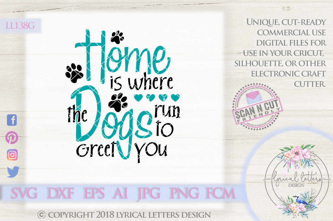 Home is Where the Dogs Run To Greet You SVG Cut File LL138G example image 1