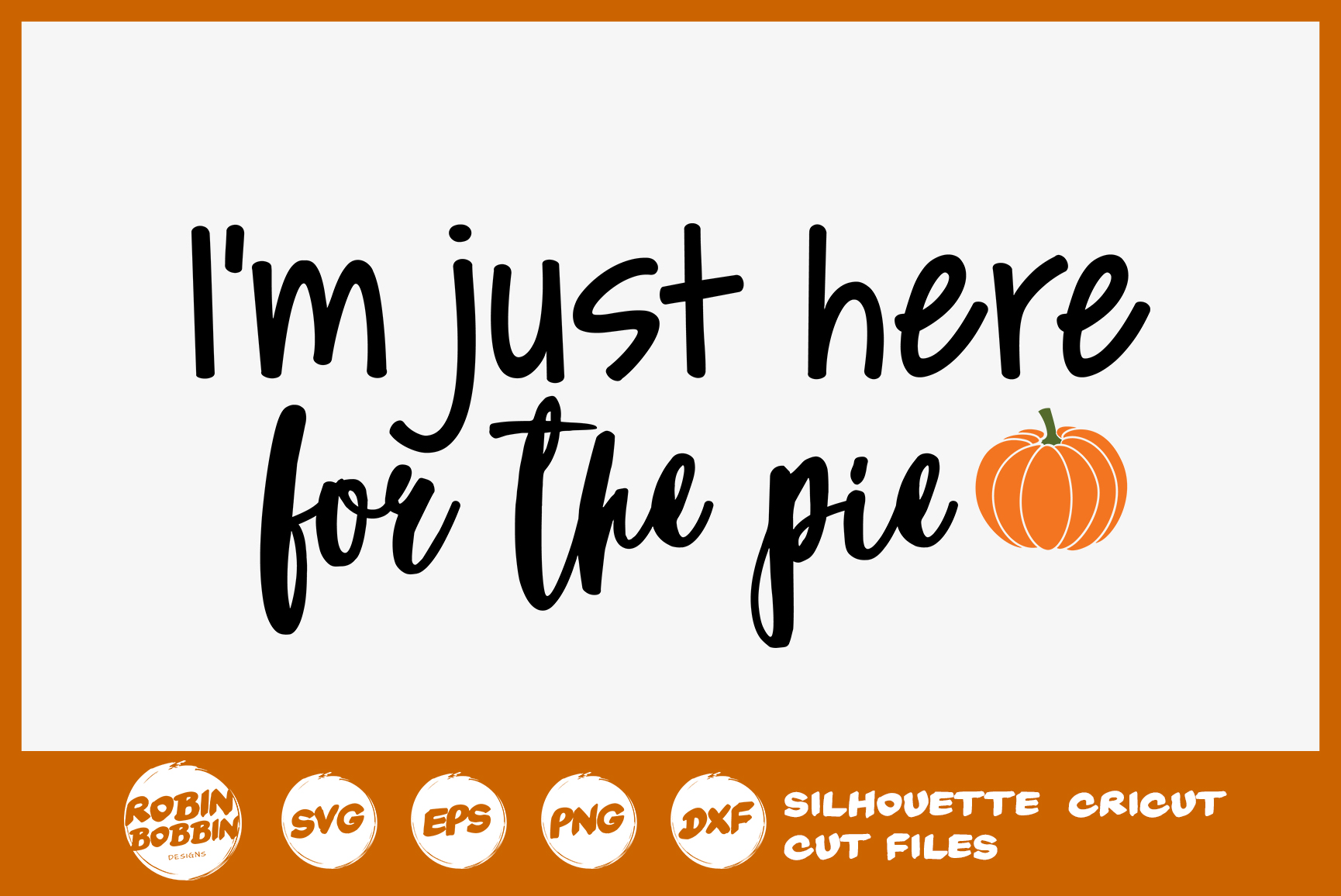 I'm Just Here for the Pie SVG - Autumn Quotes SVG example image 1