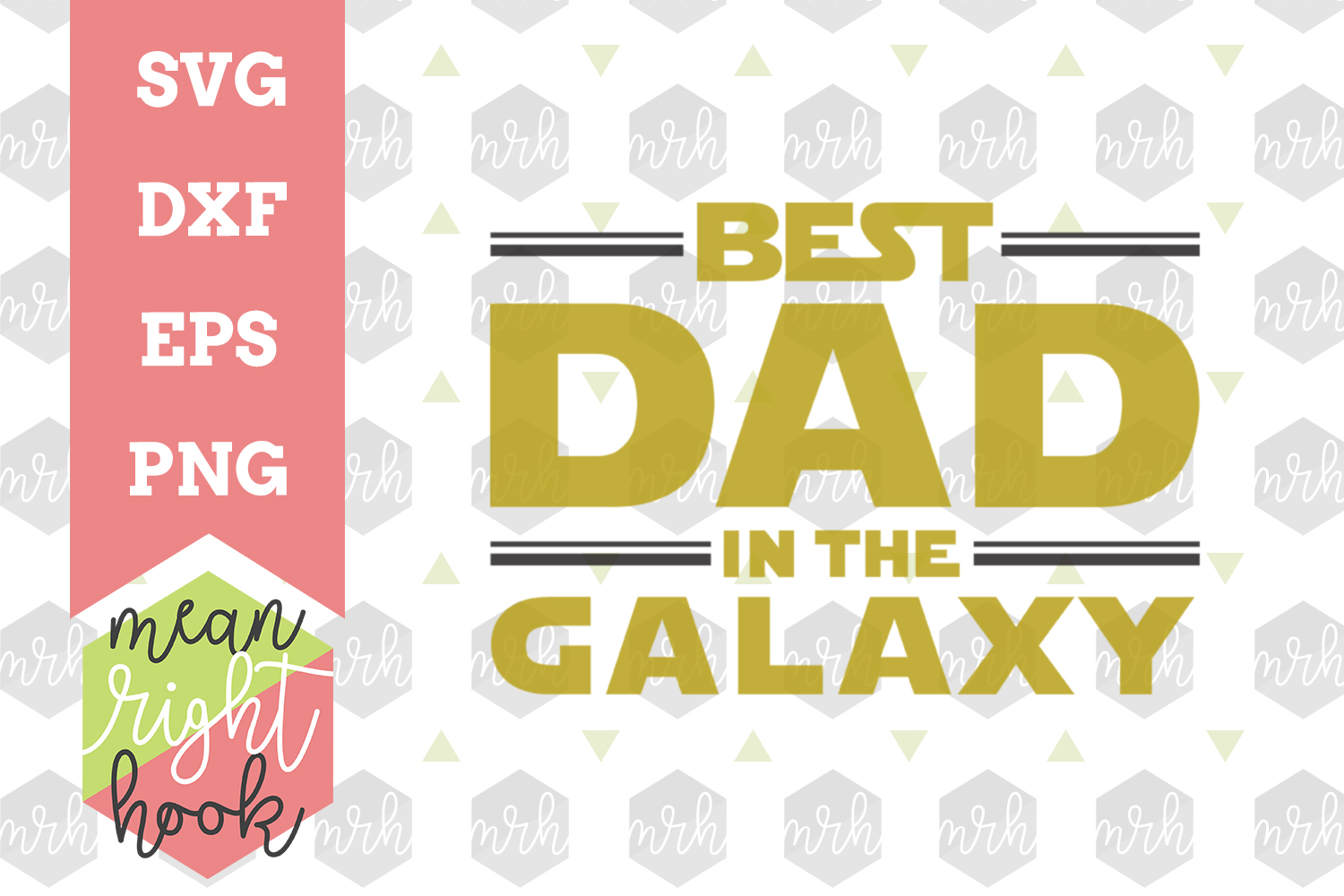 Best Dad In The Galaxy | Father's Day Design - SVG, EPS, DXF, PNG vector files for cutting machines like the Cricut Explore & Silhouette example image 1