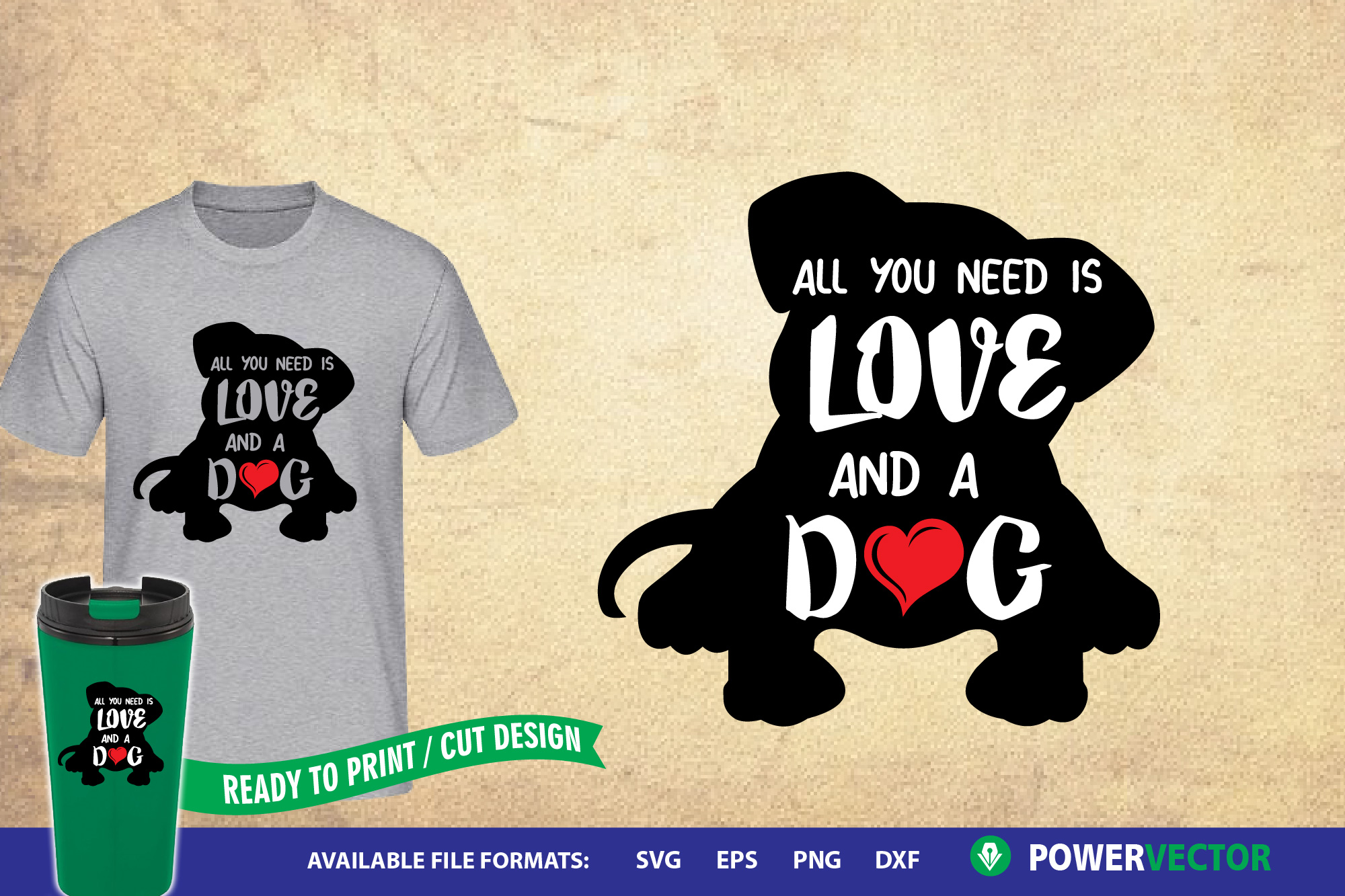 All you need is love and a dog - svg design for crafting example image 1