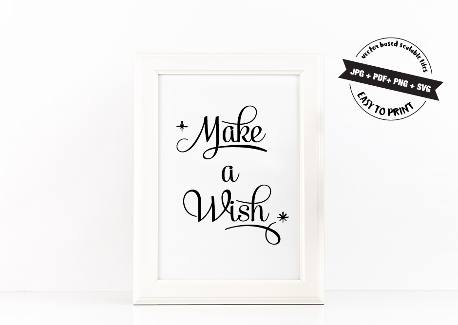 Make a Wish Poster Inspirational Quote to Print in Black + SVG files example image 2