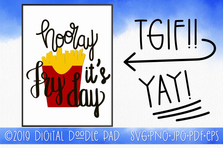 TGIF SVG, Friday SVG - Hooray, It's Fry-Day! example image 1