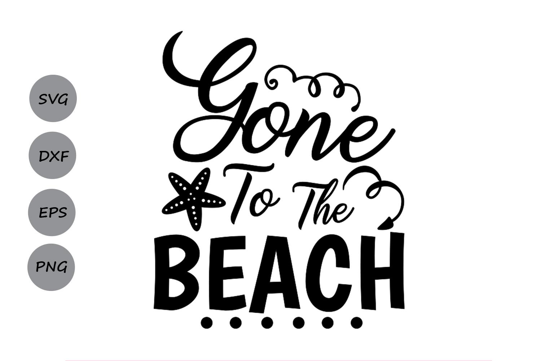 Download Gone To The Beach SVG, Summer SVG, Beach SVG, Summer Beach ...
