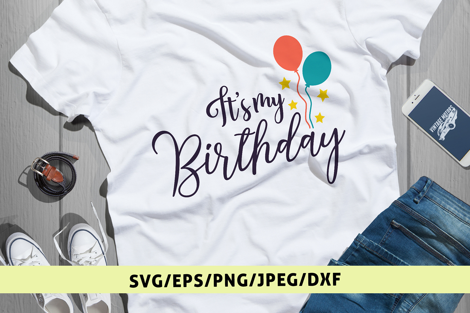 Its My Birthday - Birthday SVG EPS DXF PNG Cutting Files example image 1