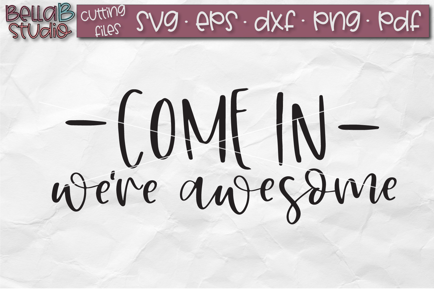 Come In We're Awesome SVG File, Welcome Sign SVG example image 2