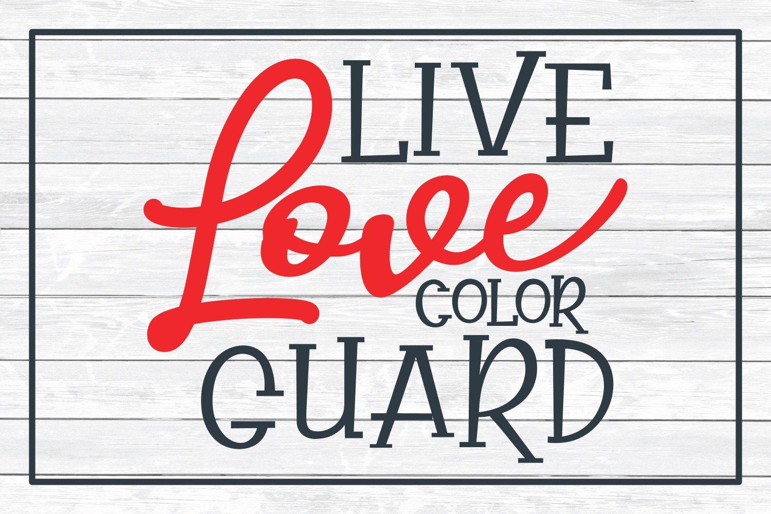 Live Love Color Guard SVG Cut File for Crafters example image 3