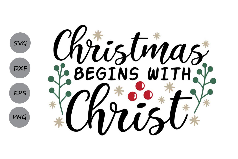 Christmas Begins with Christ Svg, Christmas Svg, Jesus Svg. example image 1