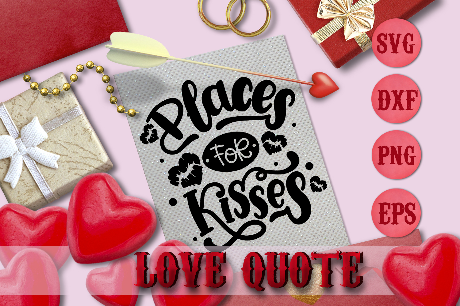 PLACES FOR KISSES quote Valentine svg Love SVG for t-shirt example image 1