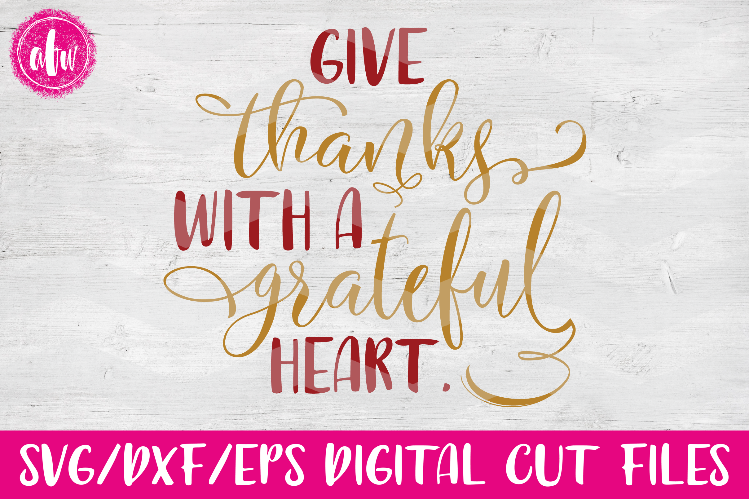 Give Thanks With a Grateful Heart - SVG, DXF, EPS Cut Files example image 1
