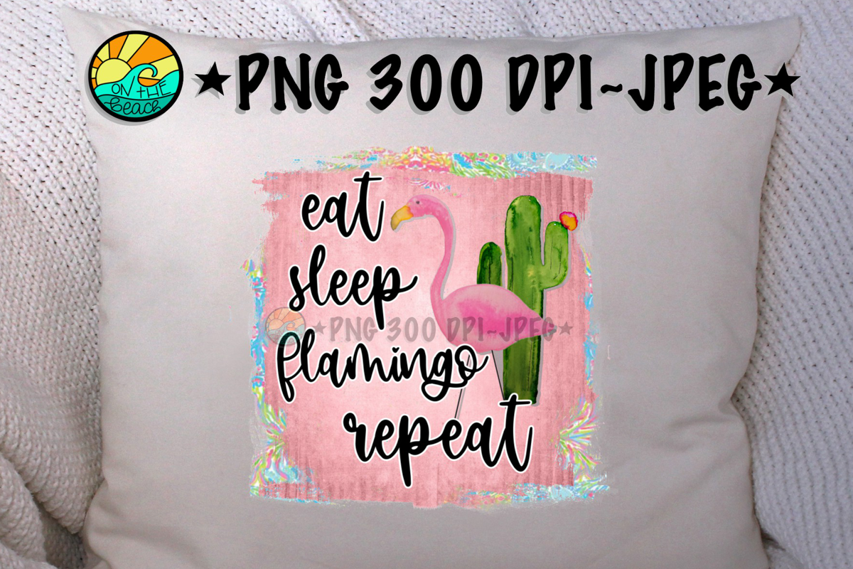 Eat Sleep Flamingo Repeat - PNG for Sublimation example image 1