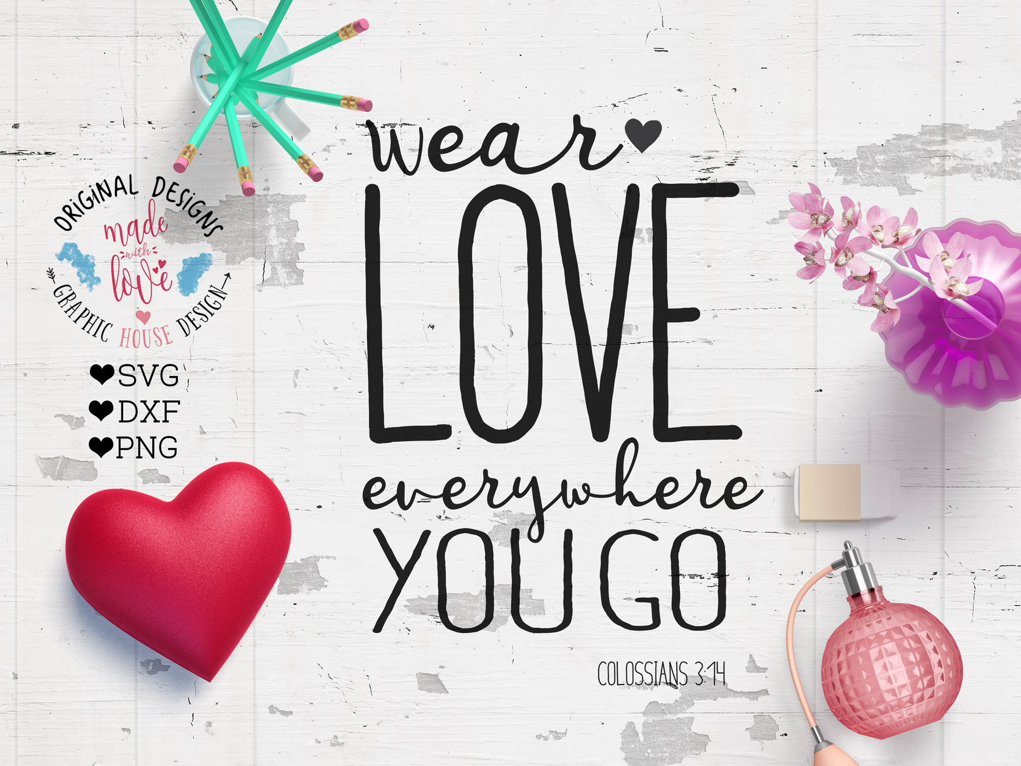 Wear Love Everywhere You Go Cutting File example image 1