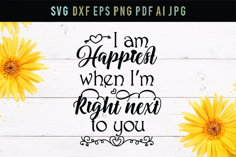 Happiest next to you, love svg, cut file, dxf, eps, svg example image 1