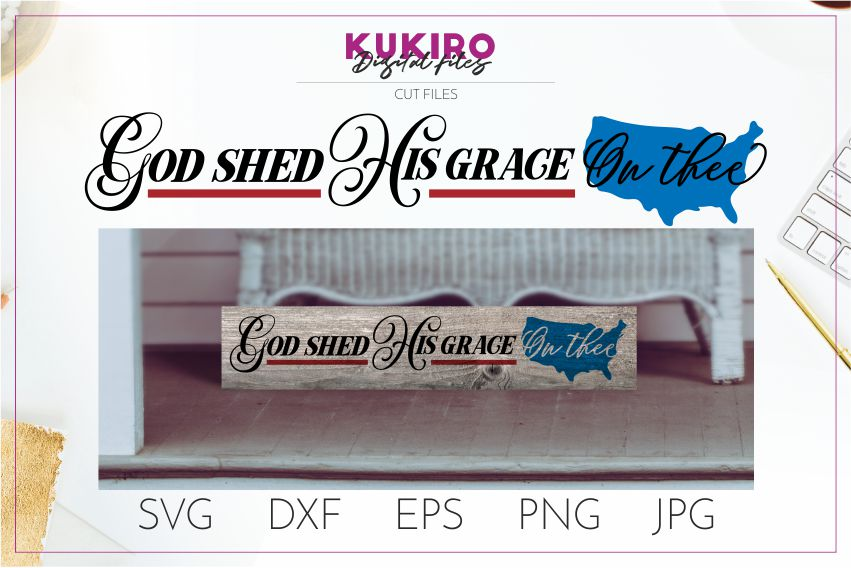 God shed His grace on thee SVG - 4th Of July wood sign Svg example image 1