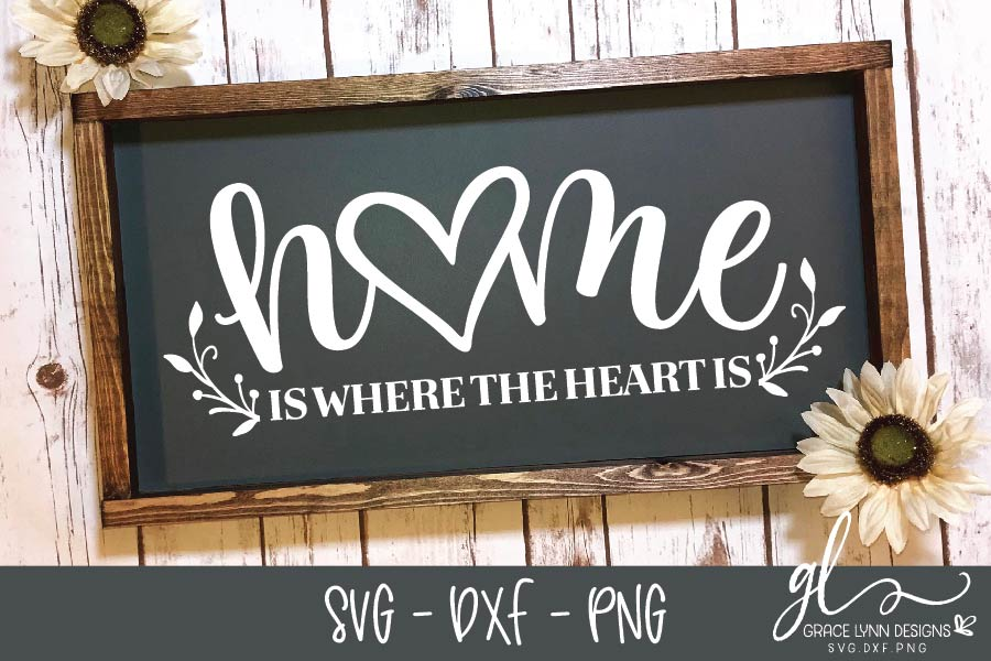Home Is Where The Heart Is - Cut File - SVG, DXF & PNG example image 1