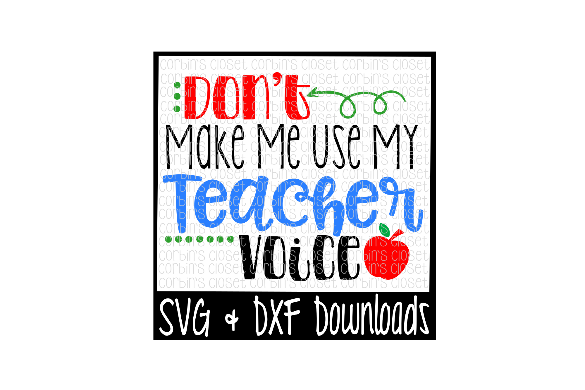 Don't Make Me Use My Teacher Voice Cut File example image 1