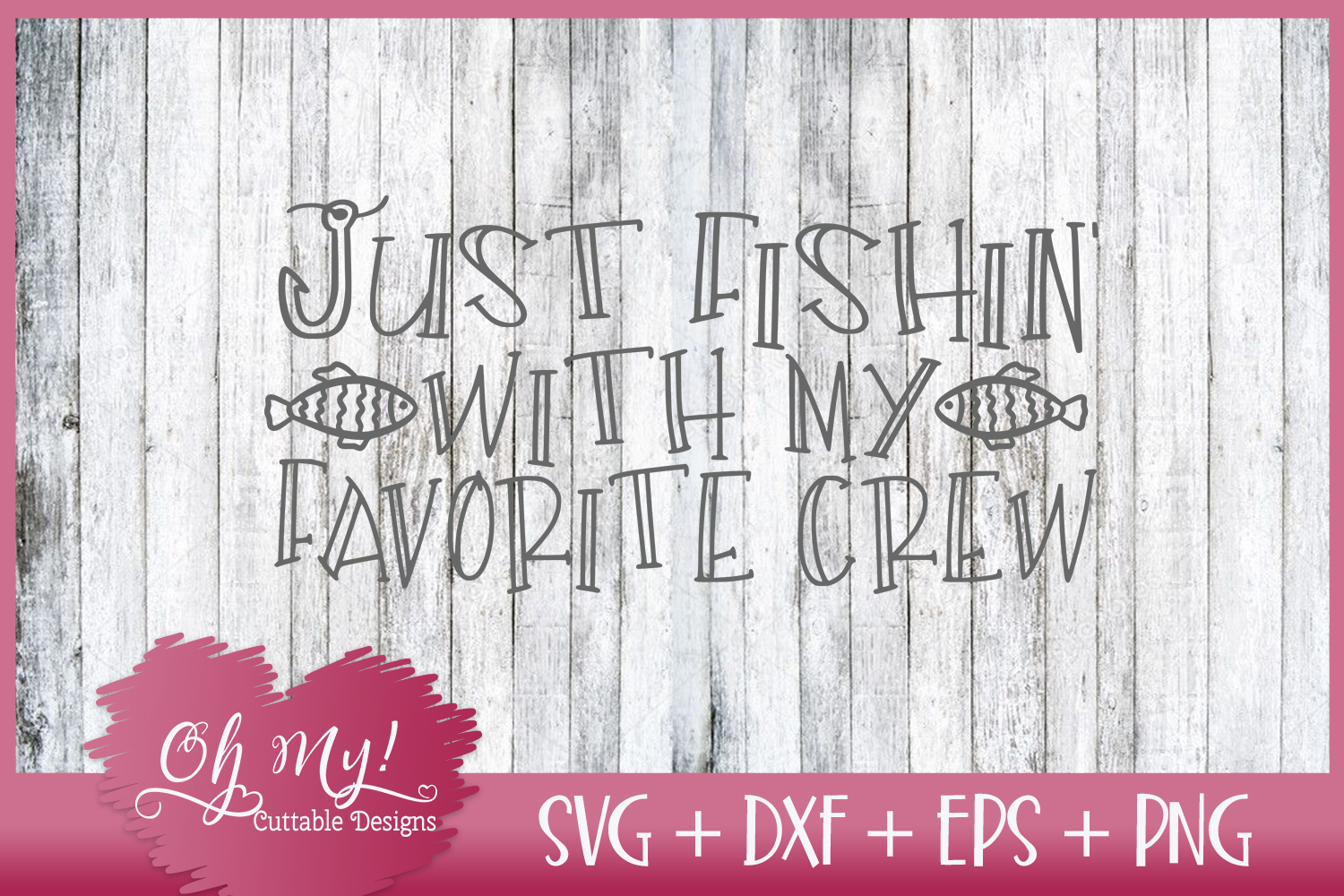 Just Fishin With My Favorite Crew - SVG DXF EPS PNG Cutting example image 3