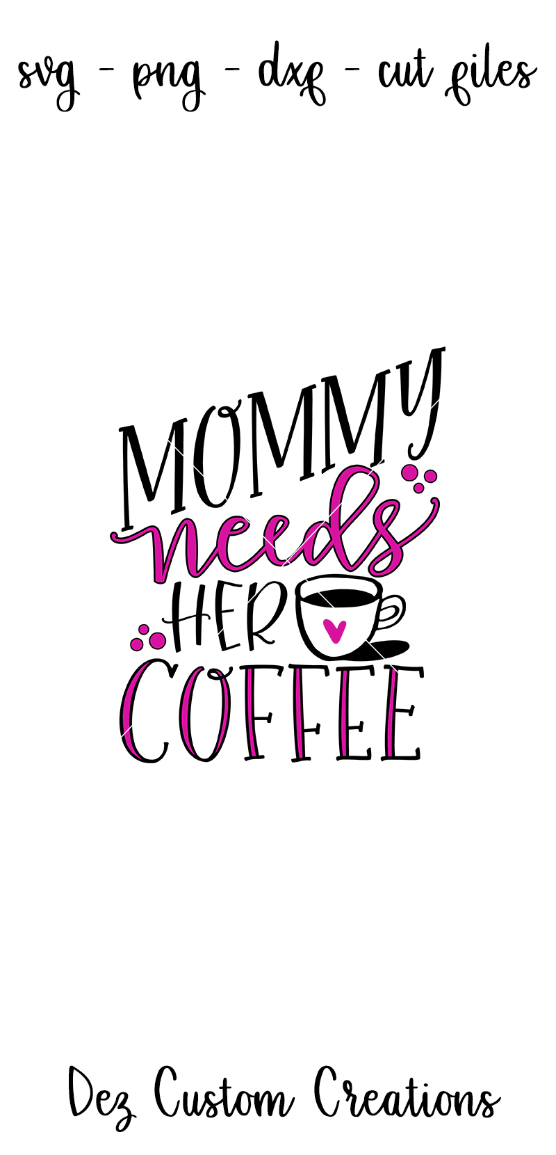 Mommy Needs Her Coffee - SVG DXF PNG File example image 4