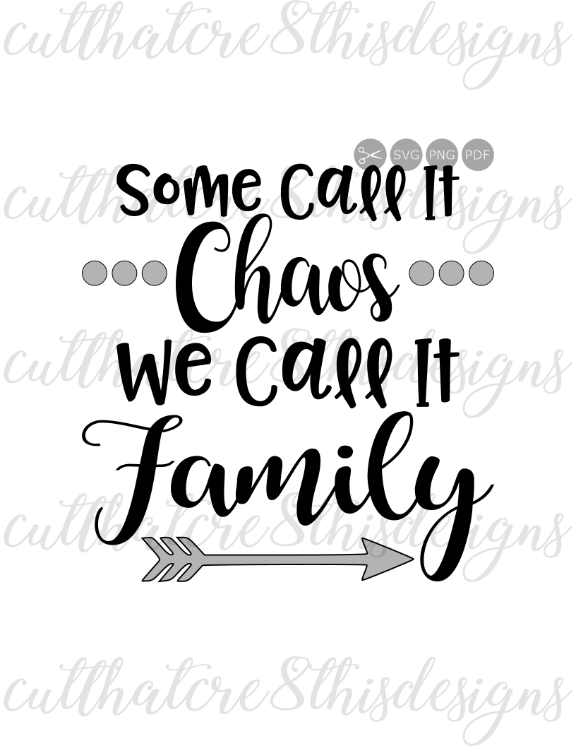 some call it chaos family arrow quotes sayings apparel design