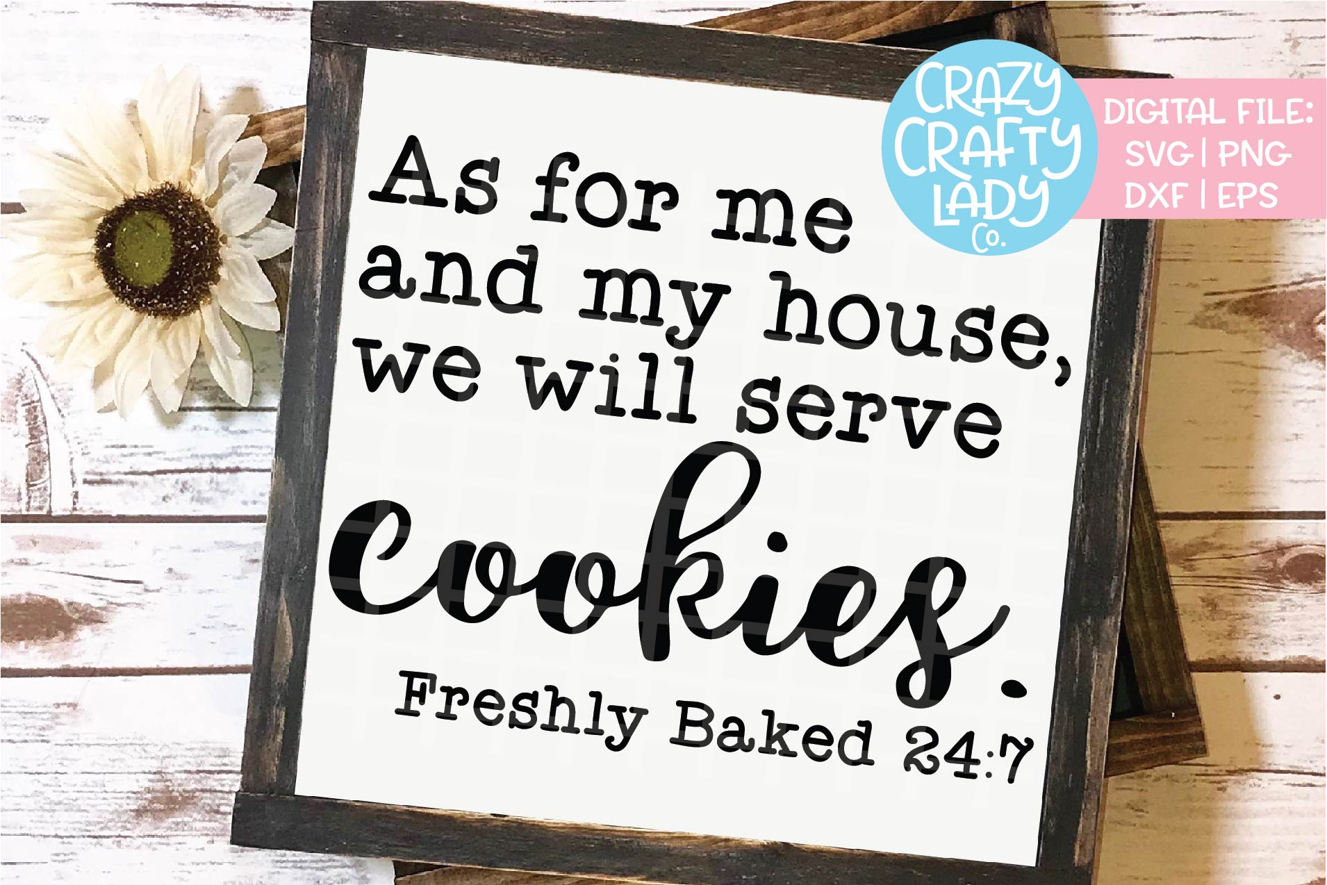 As for Me and My House Serve Cookie SVG DXF EPS PNG Cut File example image 1