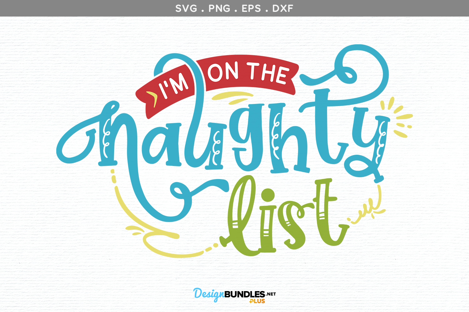 I'm on the Naughty List - svg, printable example image 2