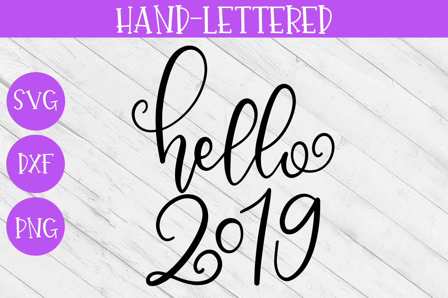 New Year SVG - Hello 2019 Hand-Lettered Cut File example image 2