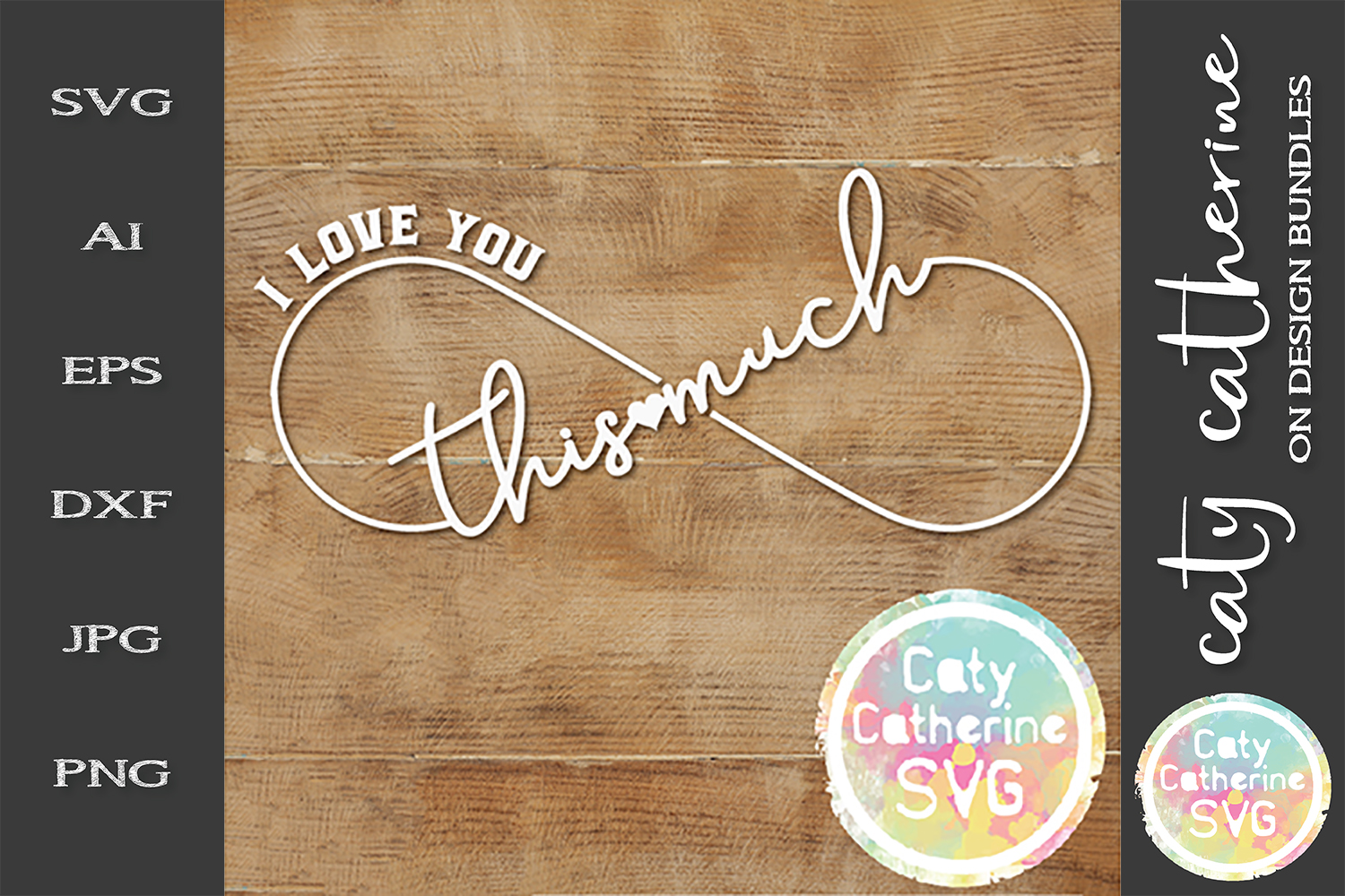 I Love You This Much Infinity Love Quote SVG Cut File example image 1
