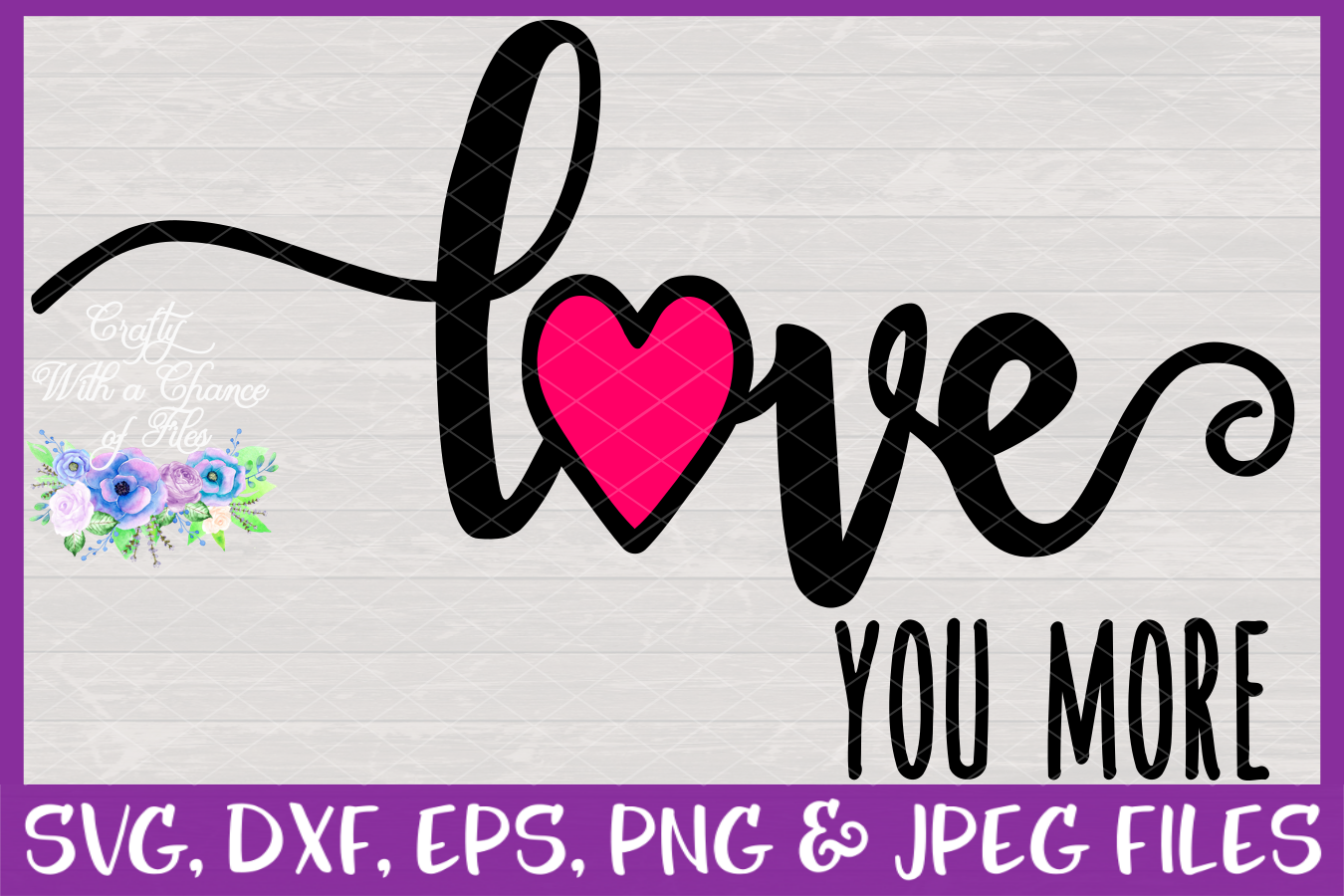 Download Love You More, Love You Most SVG - Valentine's Day Design