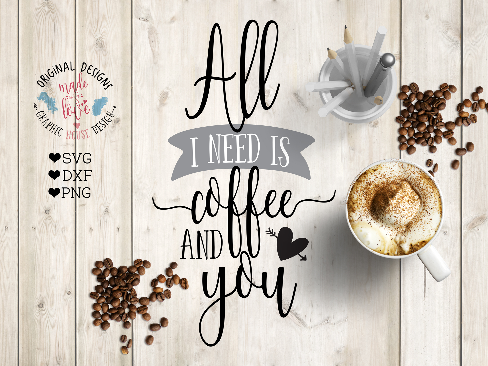 All I need is coffee and you Cutting File (SVG, DXF, PNG) example image 1