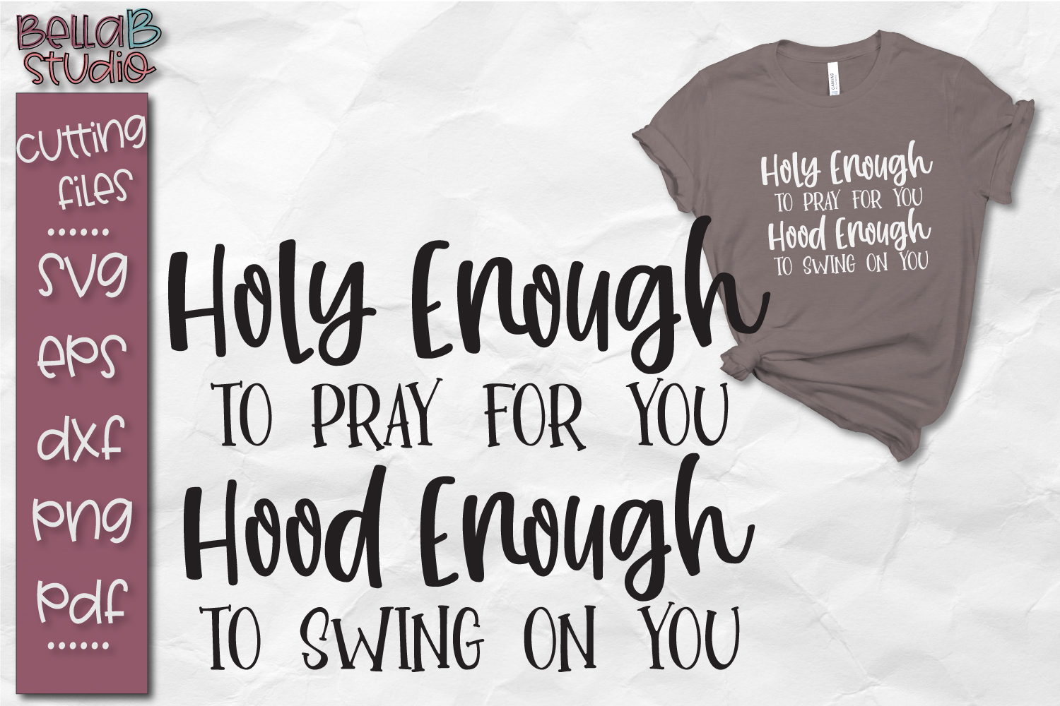 Holy Enough To Pray For You Hood Enough To Swing On You SVG example image 1